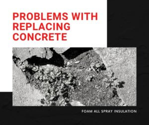 problems with replacing concrete
